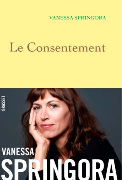 Vanessa Springora Le consentement - Récit de vie, dire l'indicible